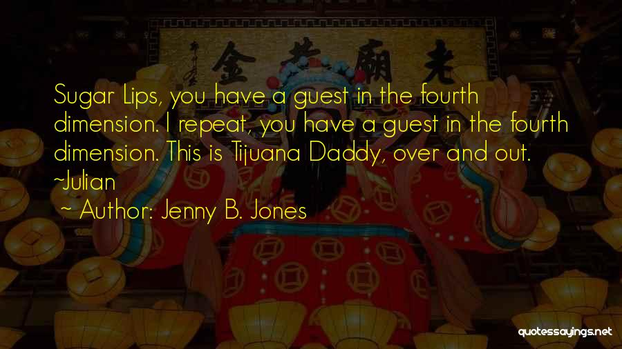Sugar Daddy Quotes By Jenny B. Jones