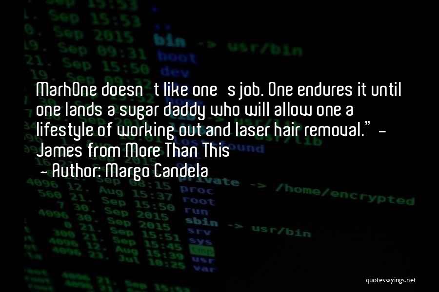 Sugar Daddy Quotes By Margo Candela