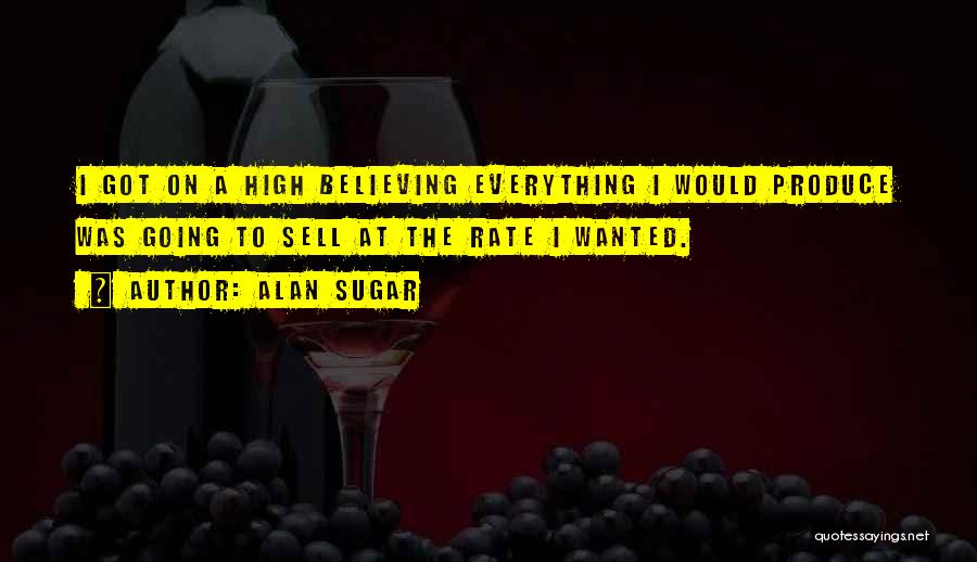 Sugar Quotes By Alan Sugar