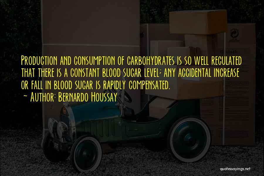Sugar Quotes By Bernardo Houssay