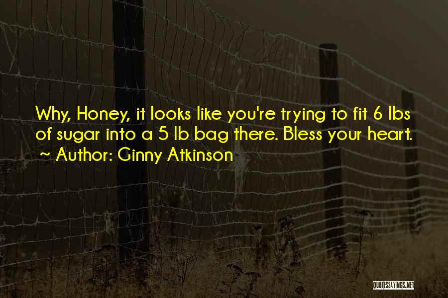 Sugar Quotes By Ginny Atkinson