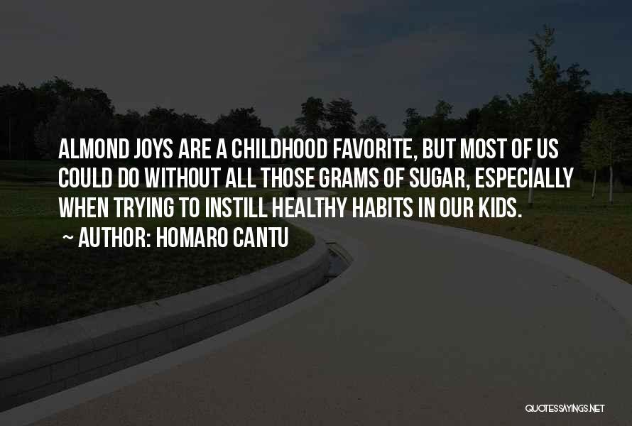 Sugar Quotes By Homaro Cantu