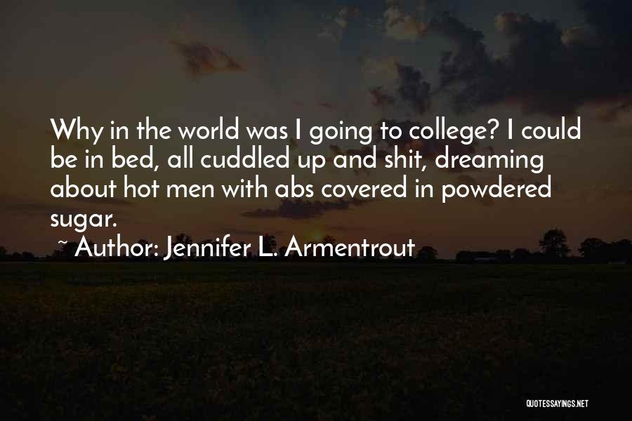 Sugar Quotes By Jennifer L. Armentrout