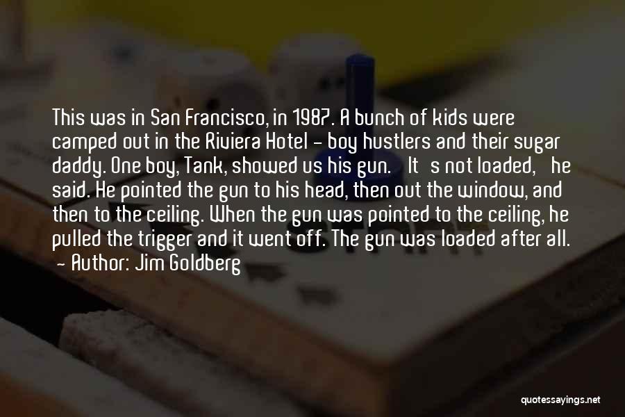 Sugar Quotes By Jim Goldberg