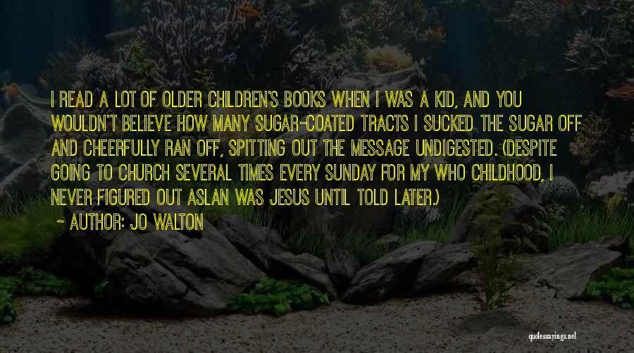 Sugar Quotes By Jo Walton
