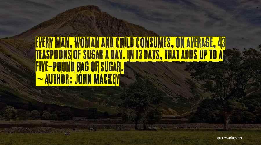 Sugar Quotes By John Mackey