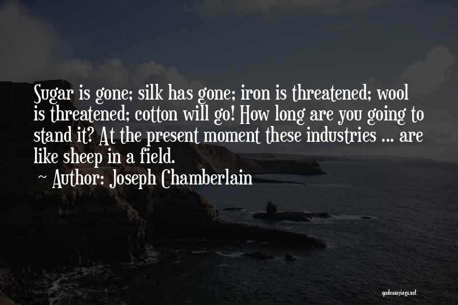 Sugar Quotes By Joseph Chamberlain