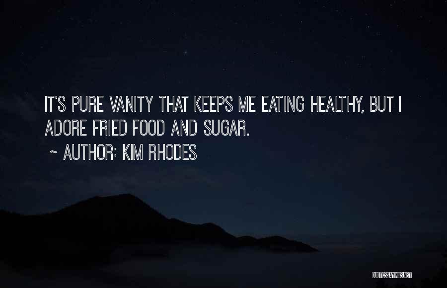 Sugar Quotes By Kim Rhodes