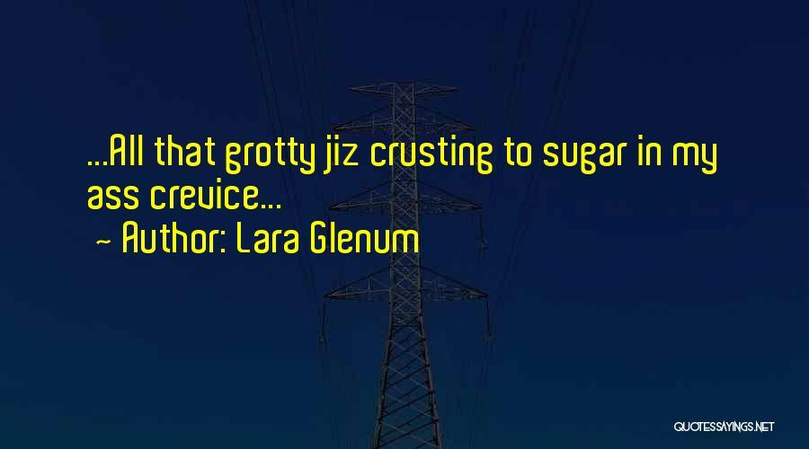 Sugar Quotes By Lara Glenum