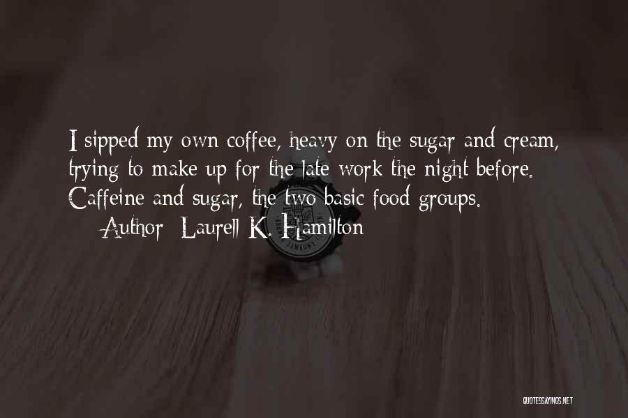 Sugar Quotes By Laurell K. Hamilton