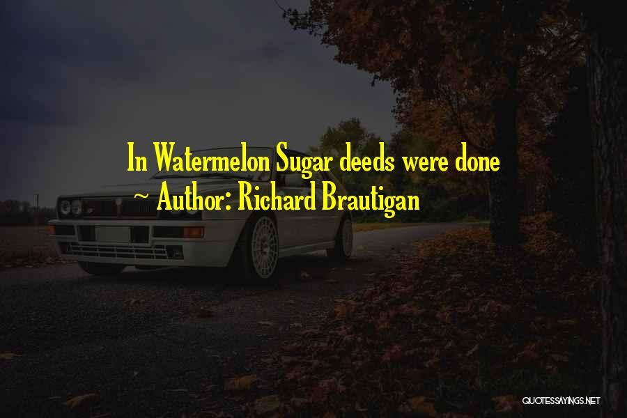 Sugar Quotes By Richard Brautigan