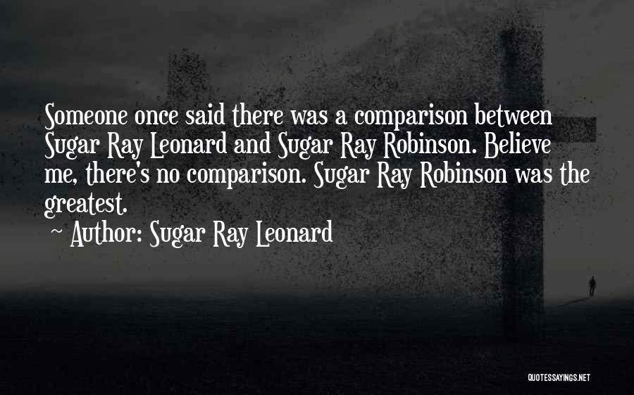 Sugar Quotes By Sugar Ray Leonard