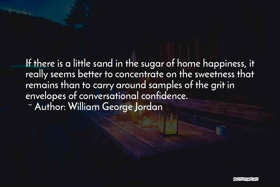 Sugar Quotes By William George Jordan