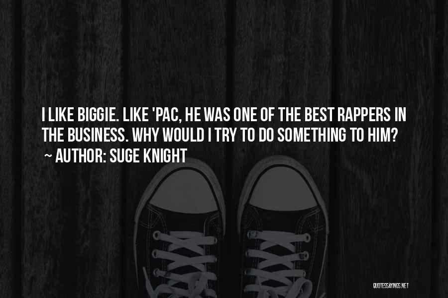Suge Knight Quotes 1158761