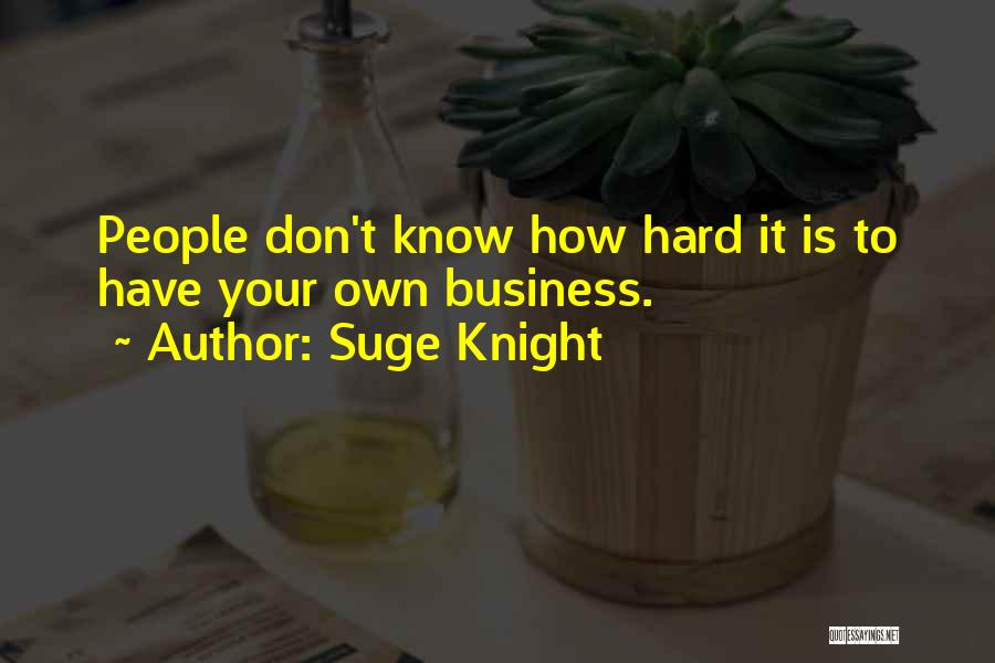 Suge Knight Quotes 1250672