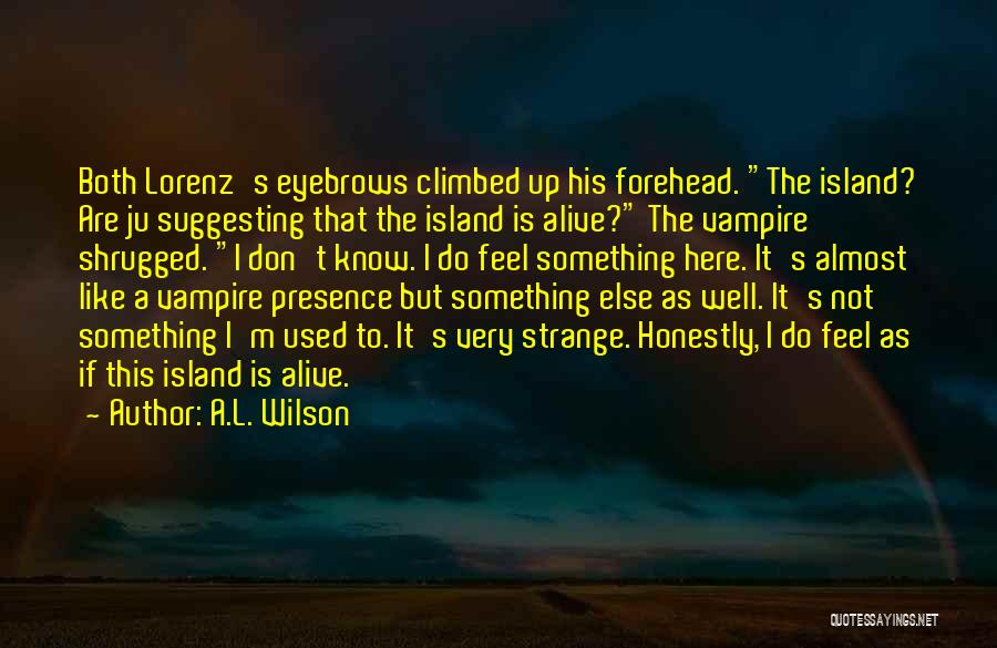Suggesting Quotes By A.L. Wilson