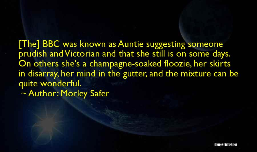 Suggesting Quotes By Morley Safer