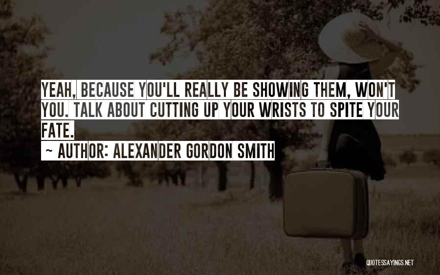 Suicide And Cutting Quotes By Alexander Gordon Smith
