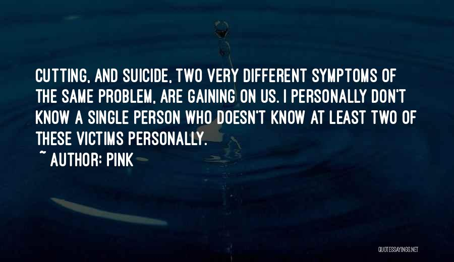 Suicide And Cutting Quotes By Pink