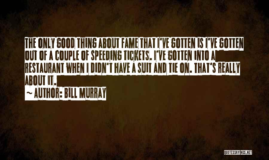 Suits And Ties Quotes By Bill Murray