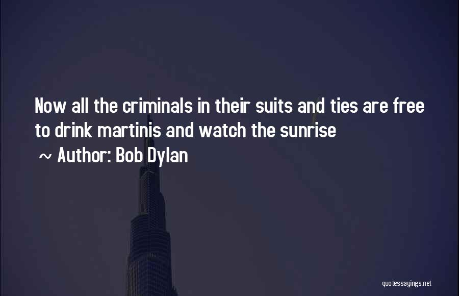 Suits And Ties Quotes By Bob Dylan