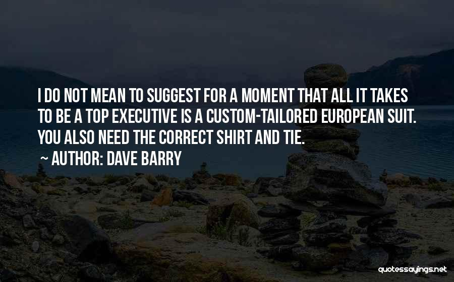 Suits And Ties Quotes By Dave Barry