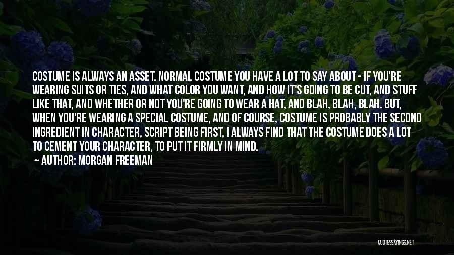 Suits And Ties Quotes By Morgan Freeman
