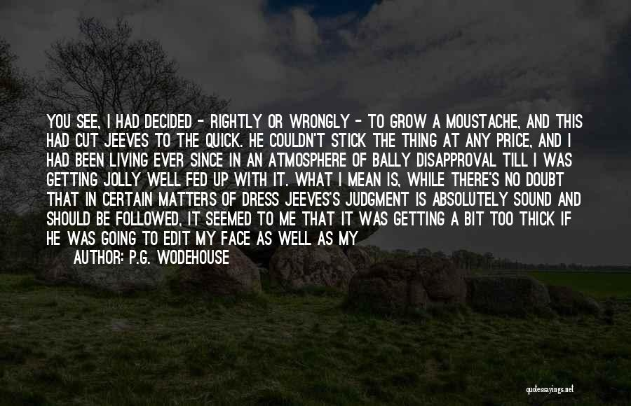 Suits And Ties Quotes By P.G. Wodehouse