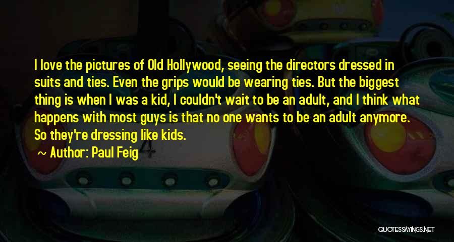 Suits And Ties Quotes By Paul Feig