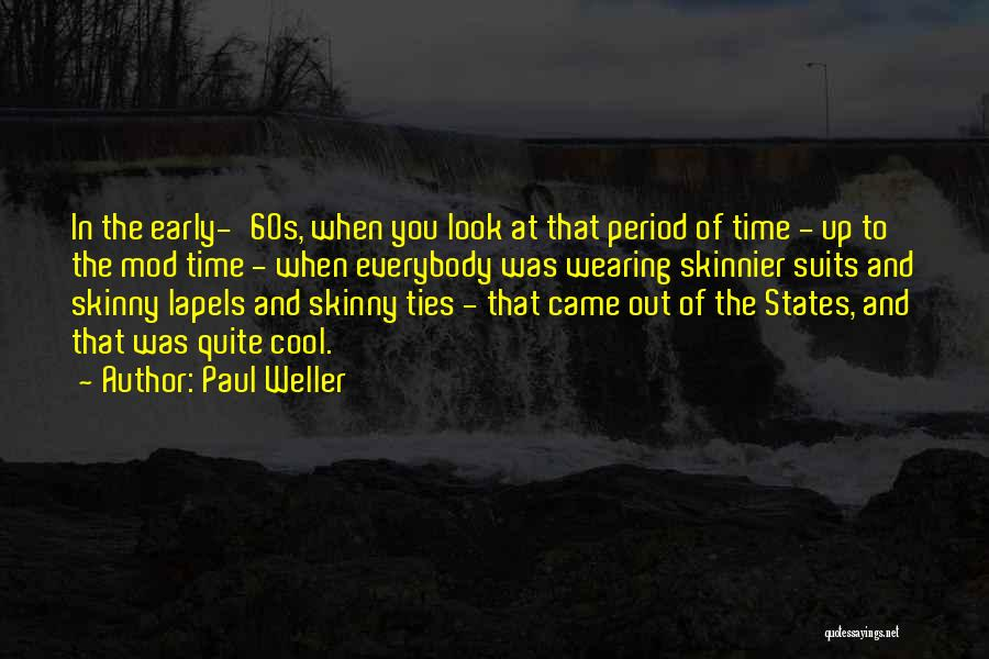 Suits And Ties Quotes By Paul Weller