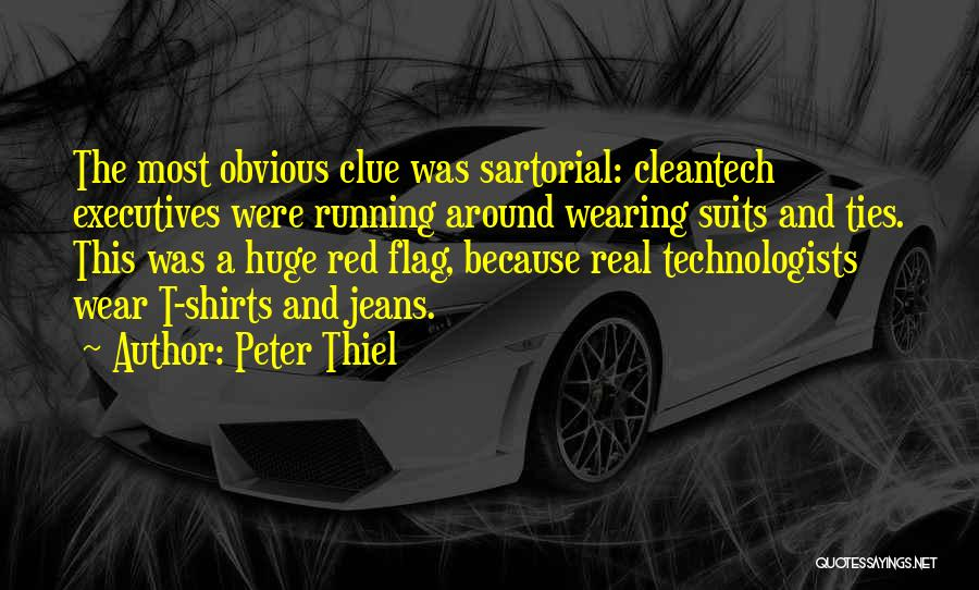 Suits And Ties Quotes By Peter Thiel