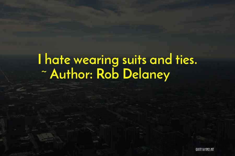 Suits And Ties Quotes By Rob Delaney