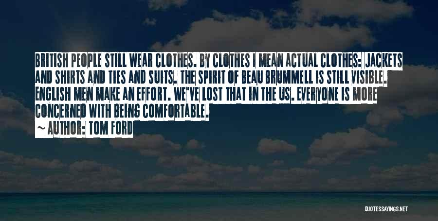 Suits And Ties Quotes By Tom Ford