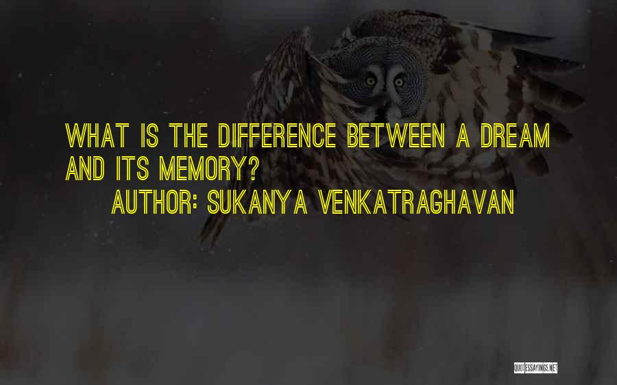 Sukanya Venkatraghavan Quotes 1483475
