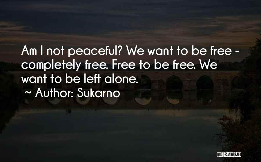 Sukarno Quotes 488451