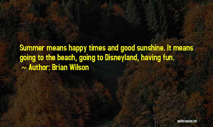 Summer And Sunshine Quotes By Brian Wilson