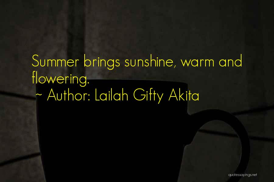 Summer And Sunshine Quotes By Lailah Gifty Akita