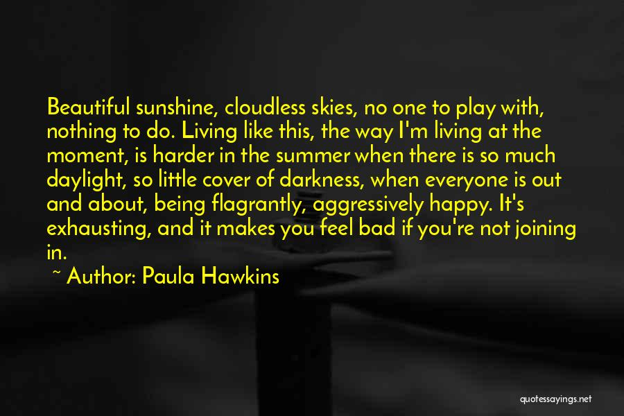 Summer And Sunshine Quotes By Paula Hawkins