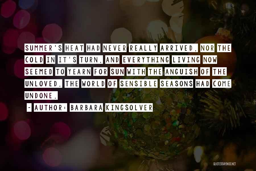 Summer Arrived Quotes By Barbara Kingsolver