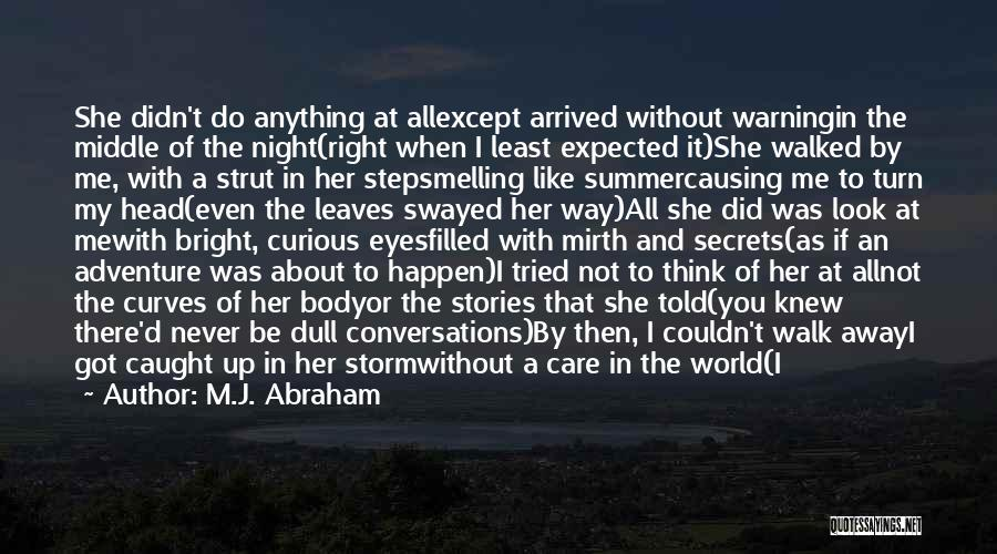 Summer Arrived Quotes By M.J. Abraham