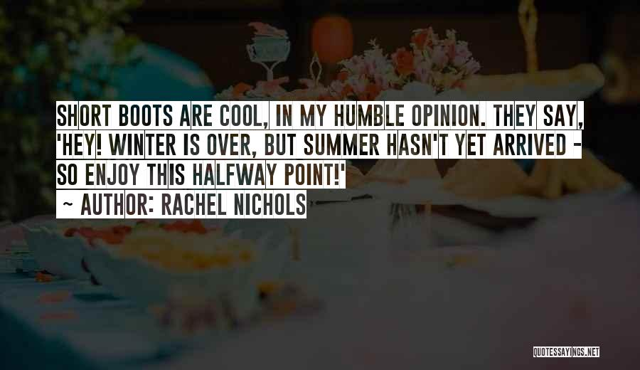 Summer Arrived Quotes By Rachel Nichols