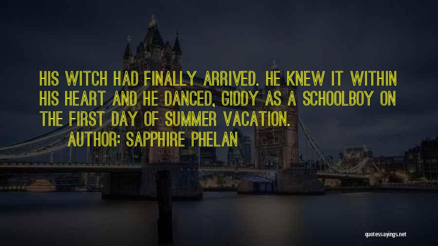 Summer Arrived Quotes By Sapphire Phelan