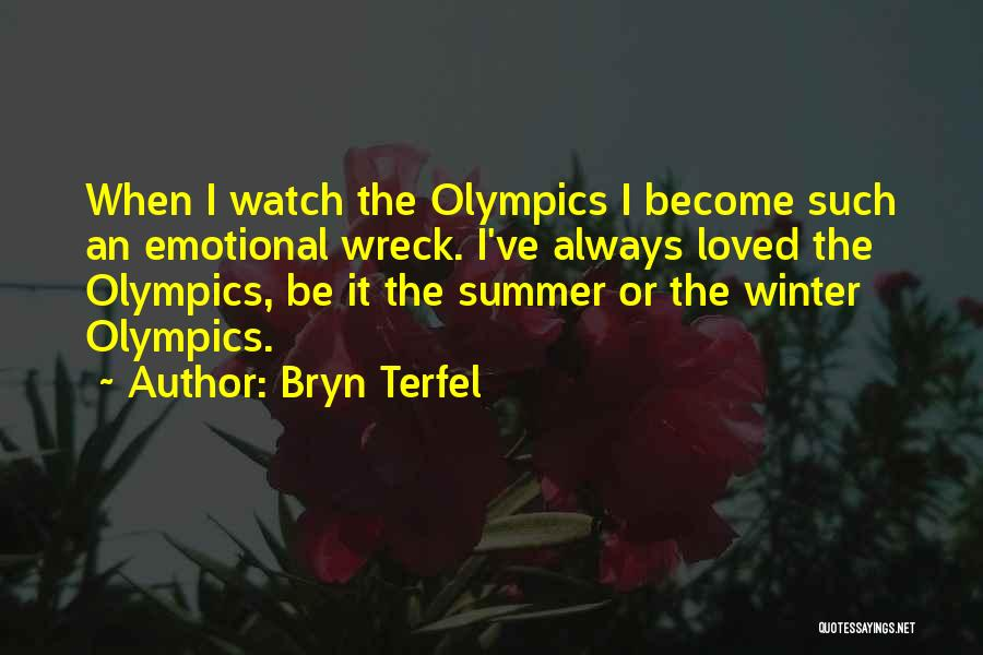 Summer Olympics Quotes By Bryn Terfel