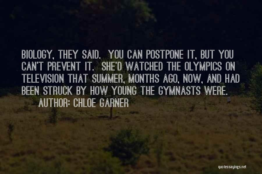Summer Olympics Quotes By Chloe Garner