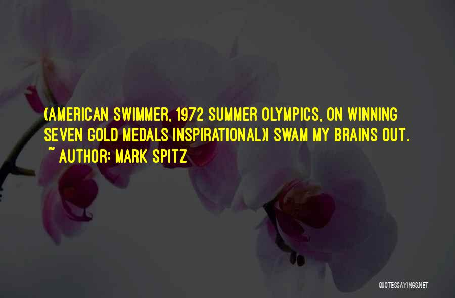 Summer Olympics Quotes By Mark Spitz