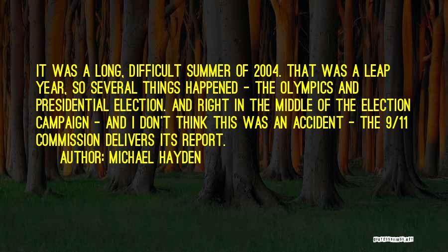 Summer Olympics Quotes By Michael Hayden