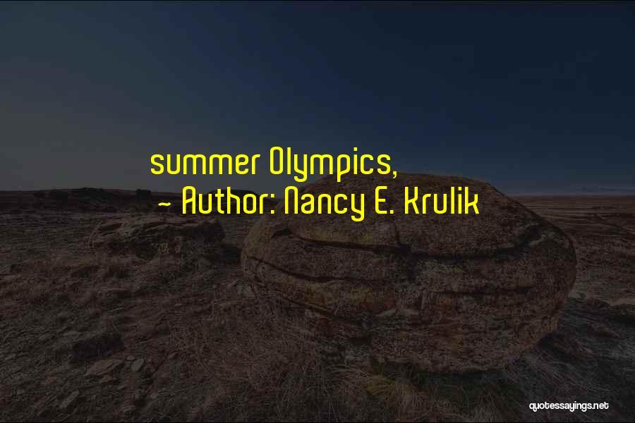 Summer Olympics Quotes By Nancy E. Krulik