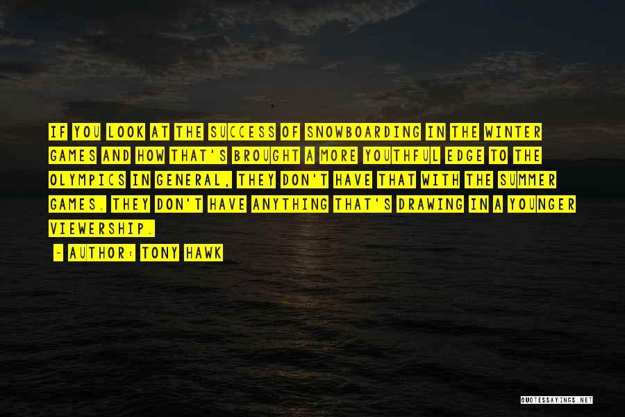 Summer Olympics Quotes By Tony Hawk