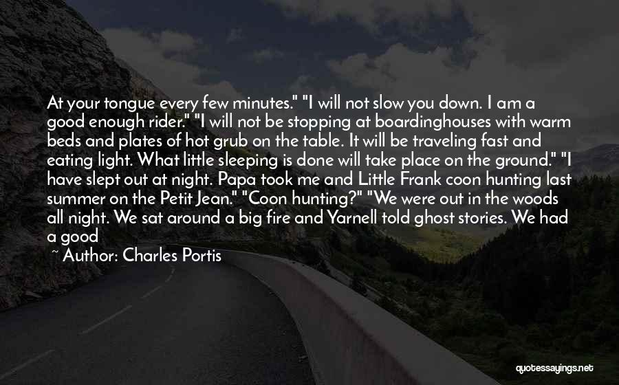Summer Slow Down Quotes By Charles Portis