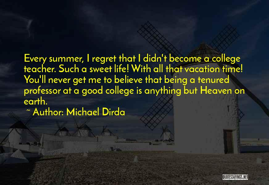 Summer Vacation Is Over Quotes By Michael Dirda